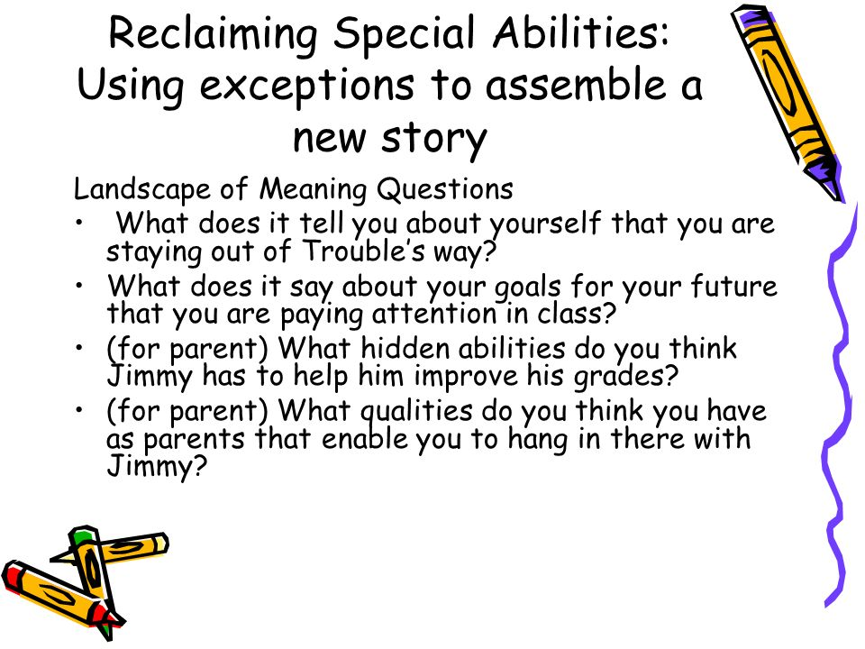 Reclaiming Special Abilities: Using exceptions to assemble a new story
