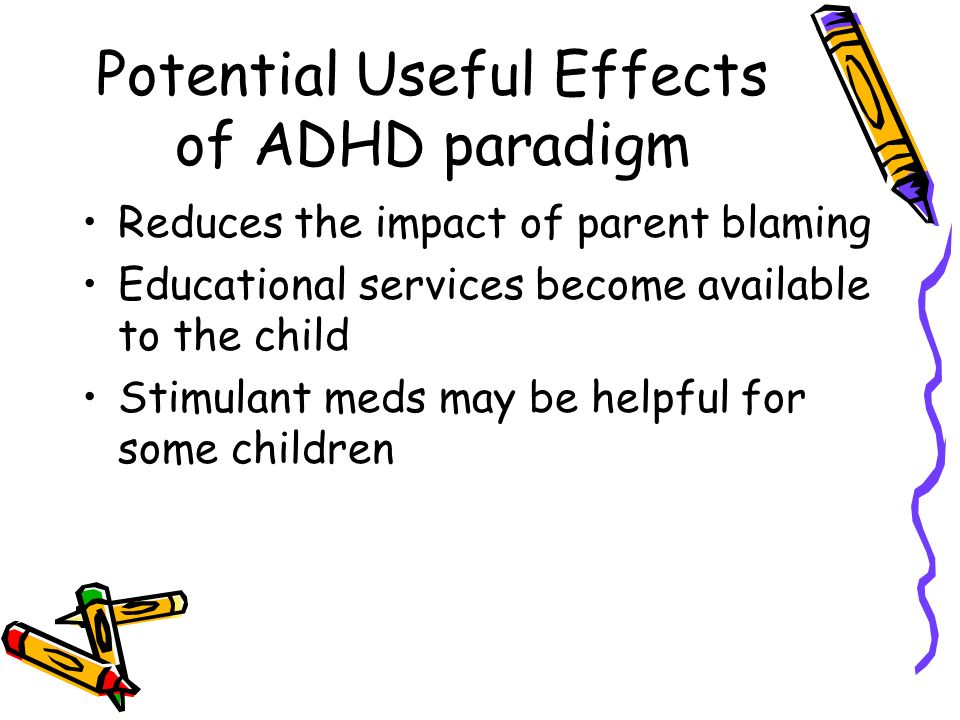 Potential Useful Effects of ADHD paradigm