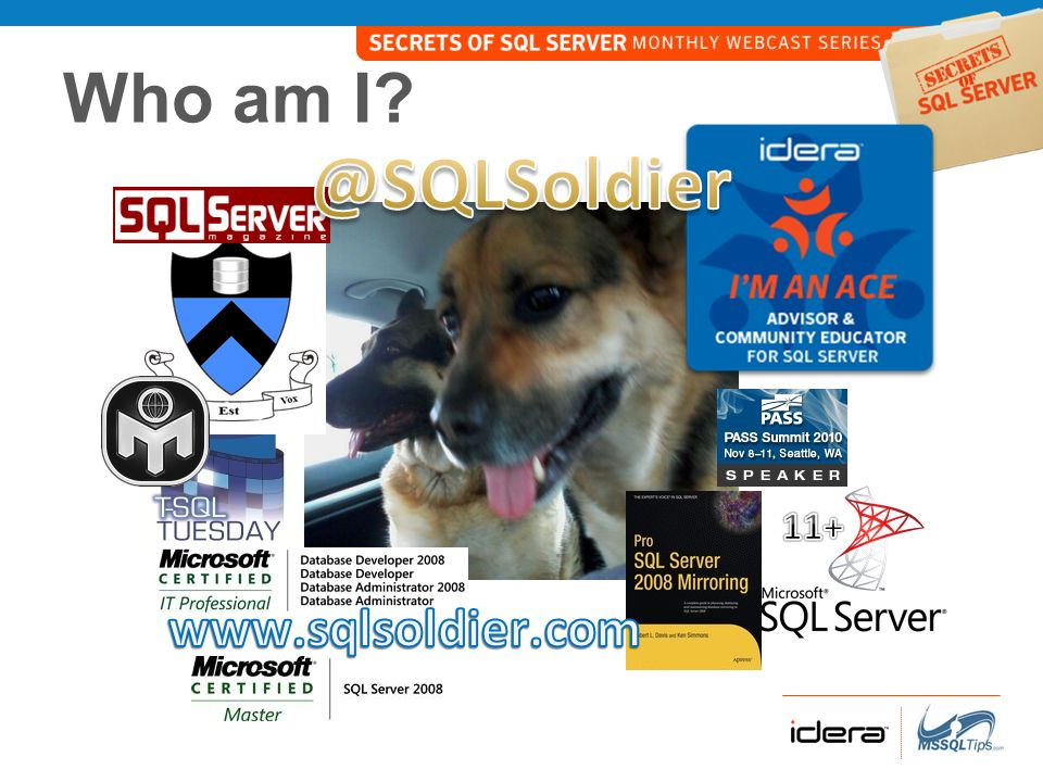@SQLSoldier Who am I www.sqlsoldier.com 11+