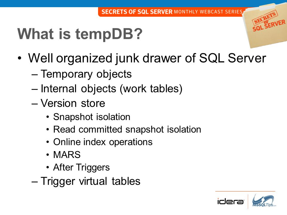 What is tempDB Well organized junk drawer of SQL Server