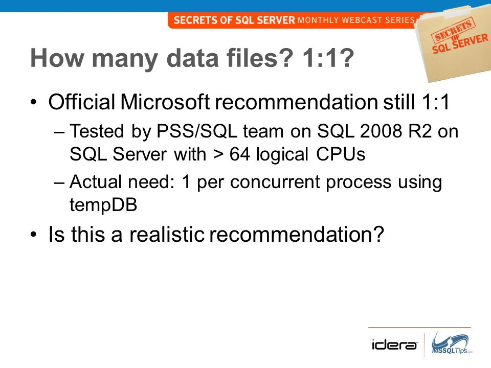 How many data files 1:1 Official Microsoft recommendation still 1:1