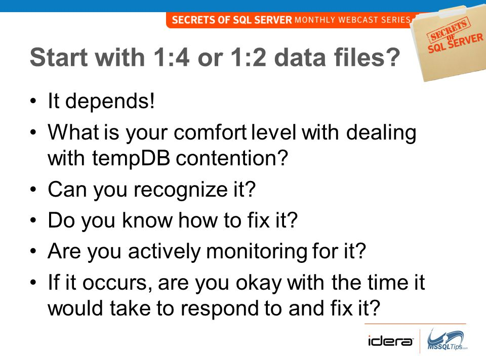 Start with 1:4 or 1:2 data files