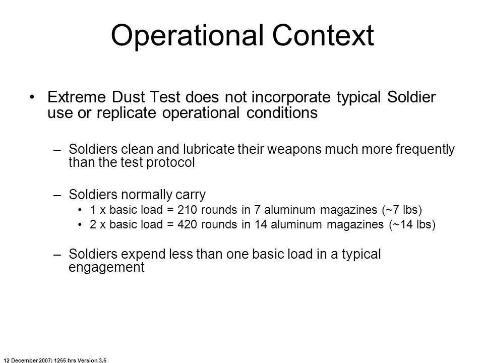 Operational Context Extreme Dust Test does not incorporate typical Soldier use or replicate operational conditions.