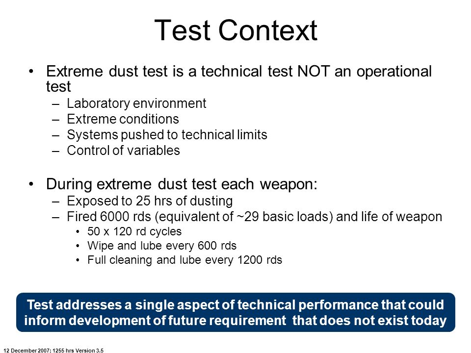 Test Context Extreme dust test is a technical test NOT an operational test. Laboratory environment.