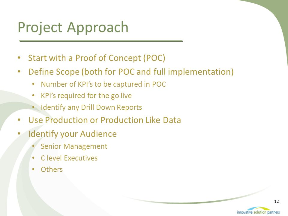 Project Approach Start with a Proof of Concept (POC)