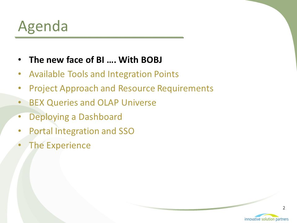 Agenda The new face of BI …. With BOBJ