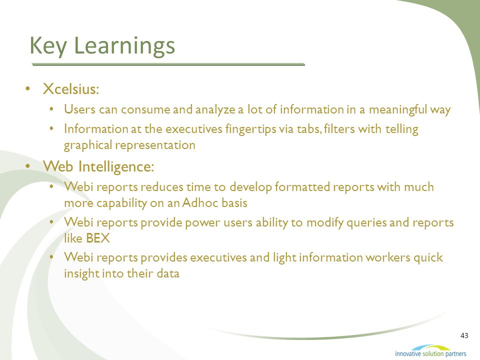 Key Learnings Xcelsius: Web Intelligence: