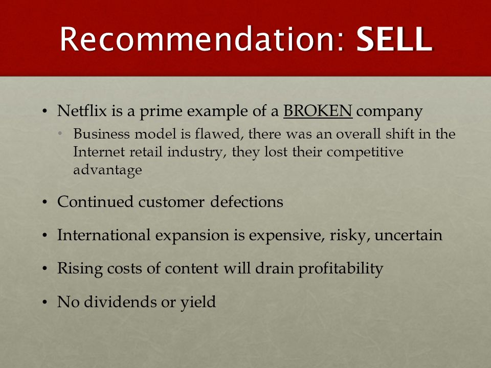 Recommendation: SELL Netflix is a prime example of a BROKEN company