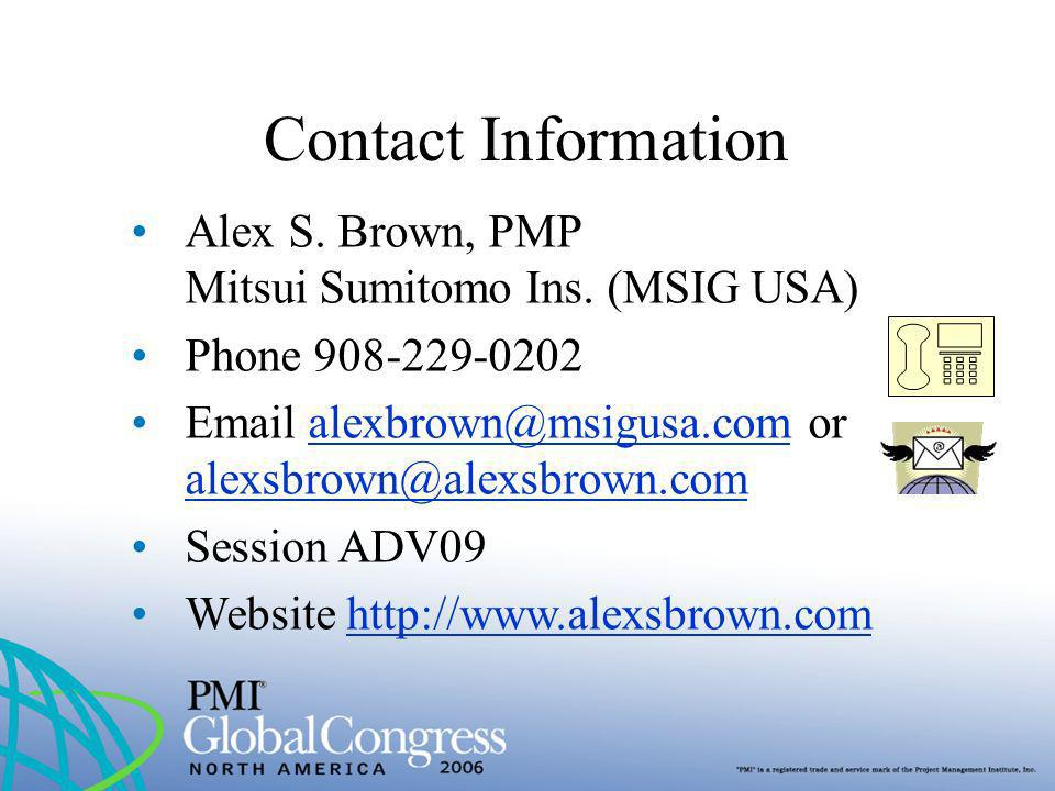Contact Information Alex S. Brown, PMP Mitsui Sumitomo Ins. (MSIG USA) Phone 908-229-0202. Email alexbrown@msigusa.com or alexsbrown@alexsbrown.com.
