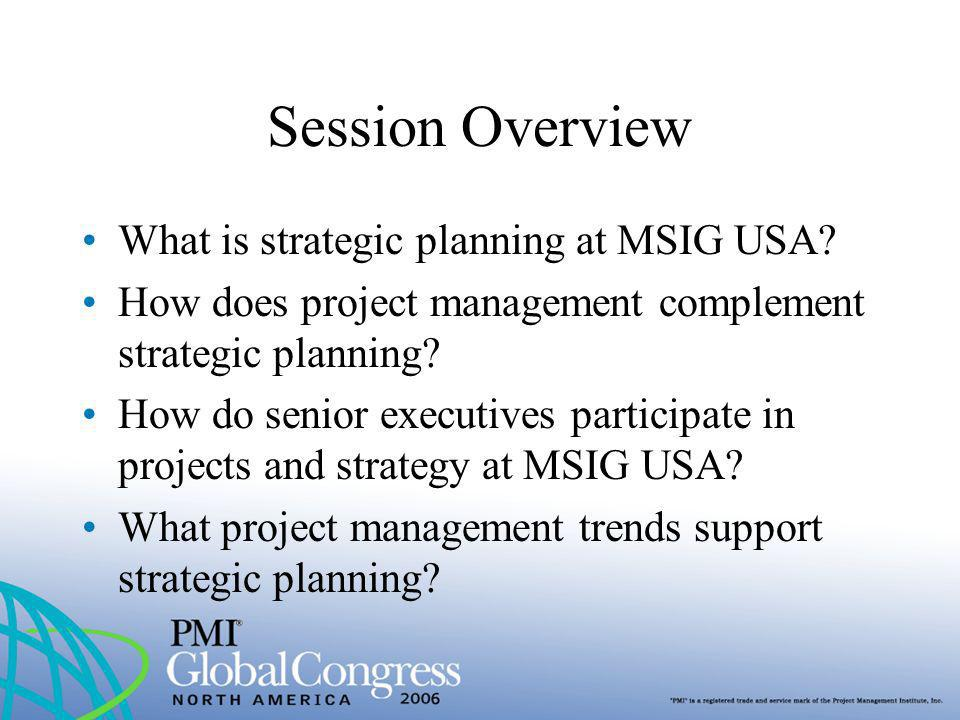 Session Overview What is strategic planning at MSIG USA
