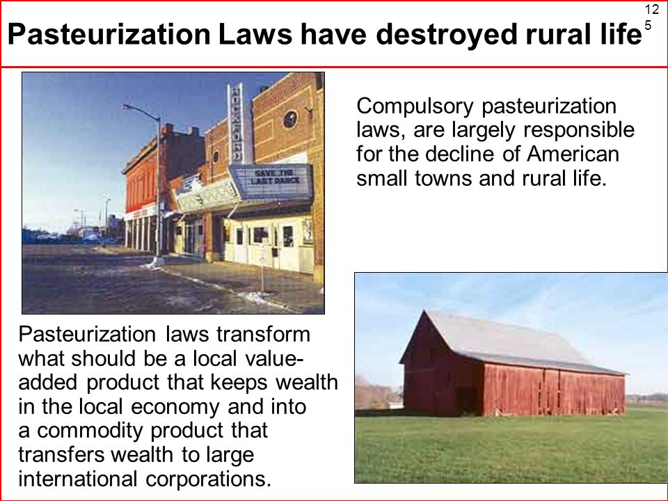 Pasteurization Laws have destroyed rural life