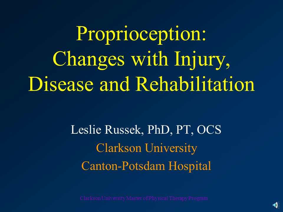 Proprioception: Changes with Injury, Disease and Rehabilitation