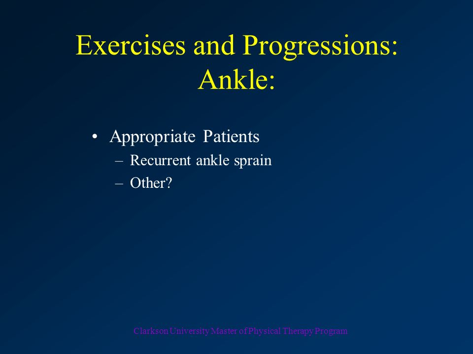 Exercises and Progressions: Ankle: