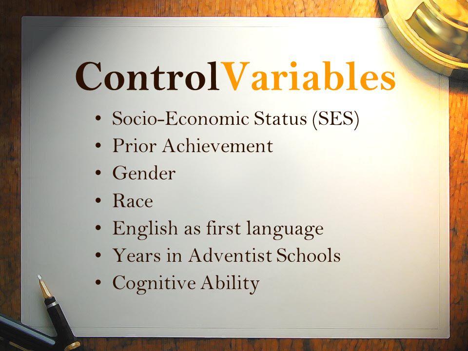 ControlVariables Socio-Economic Status (SES) Prior Achievement Gender