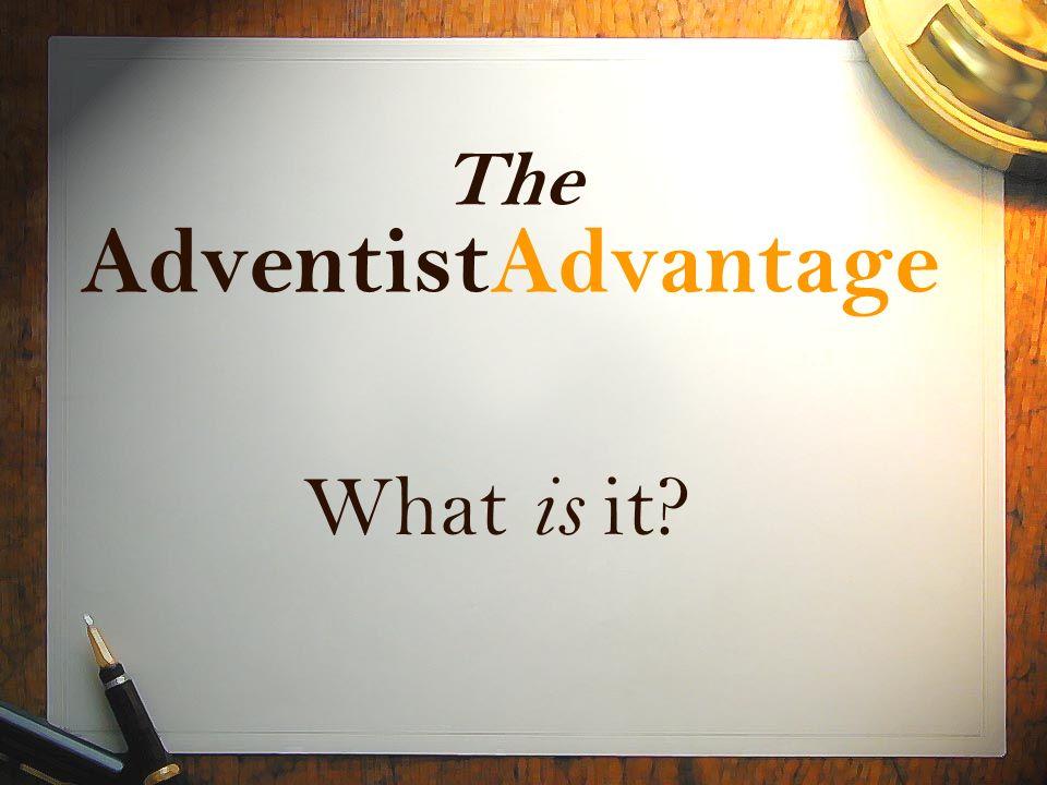 The AdventistAdvantage