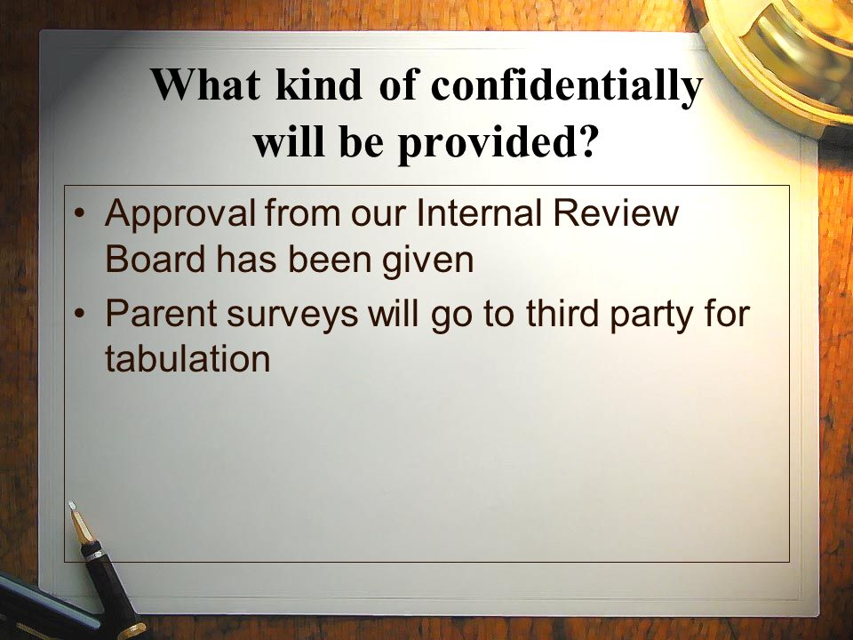 What kind of confidentially will be provided