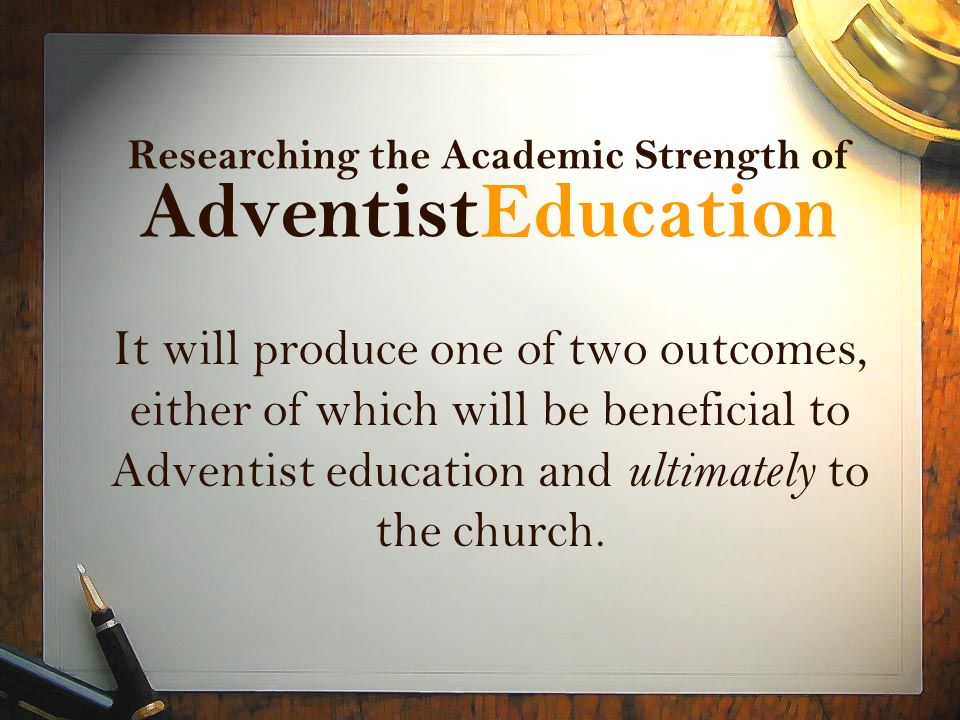 Researching the Academic Strength of AdventistEducation