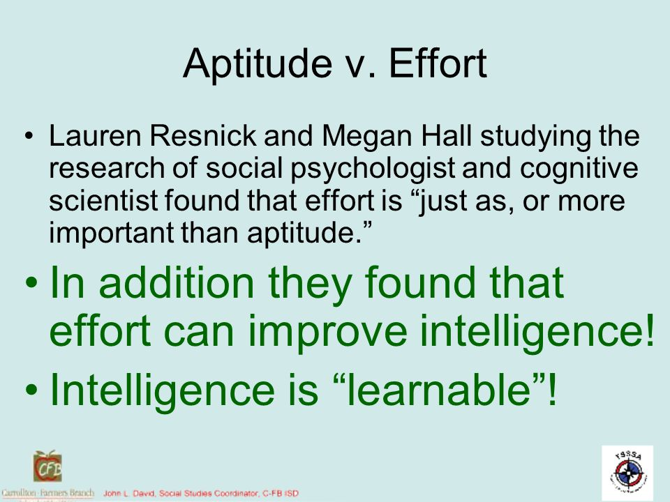 In addition they found that effort can improve intelligence!