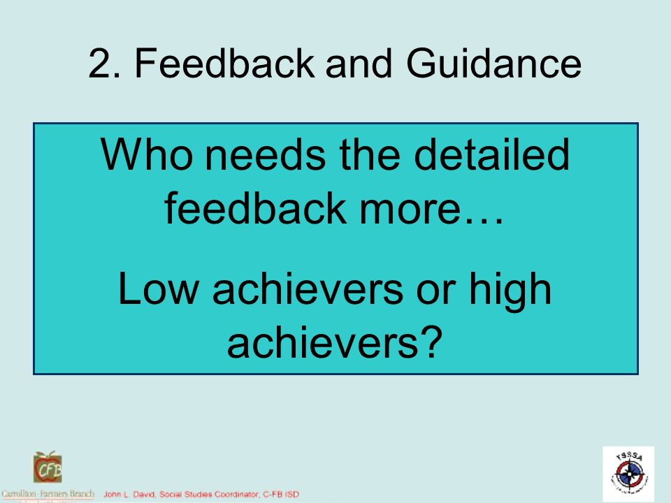 Who needs the detailed feedback more… Low achievers or high achievers