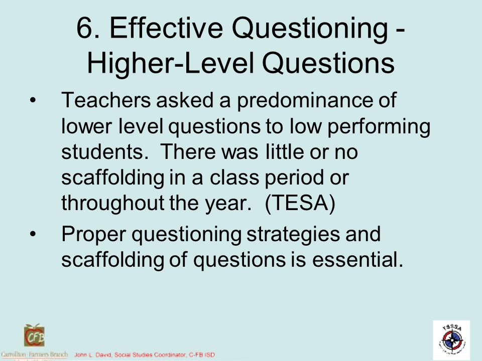 6. Effective Questioning -Higher-Level Questions