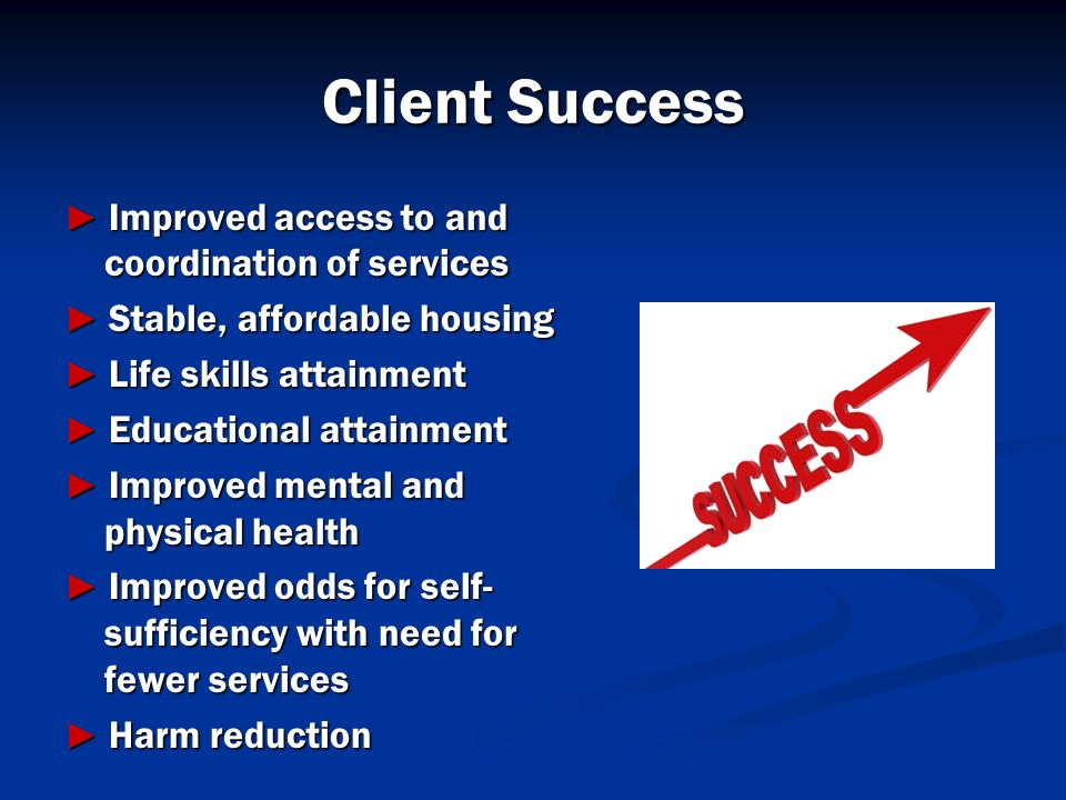Client Success ► Improved access to and coordination of services