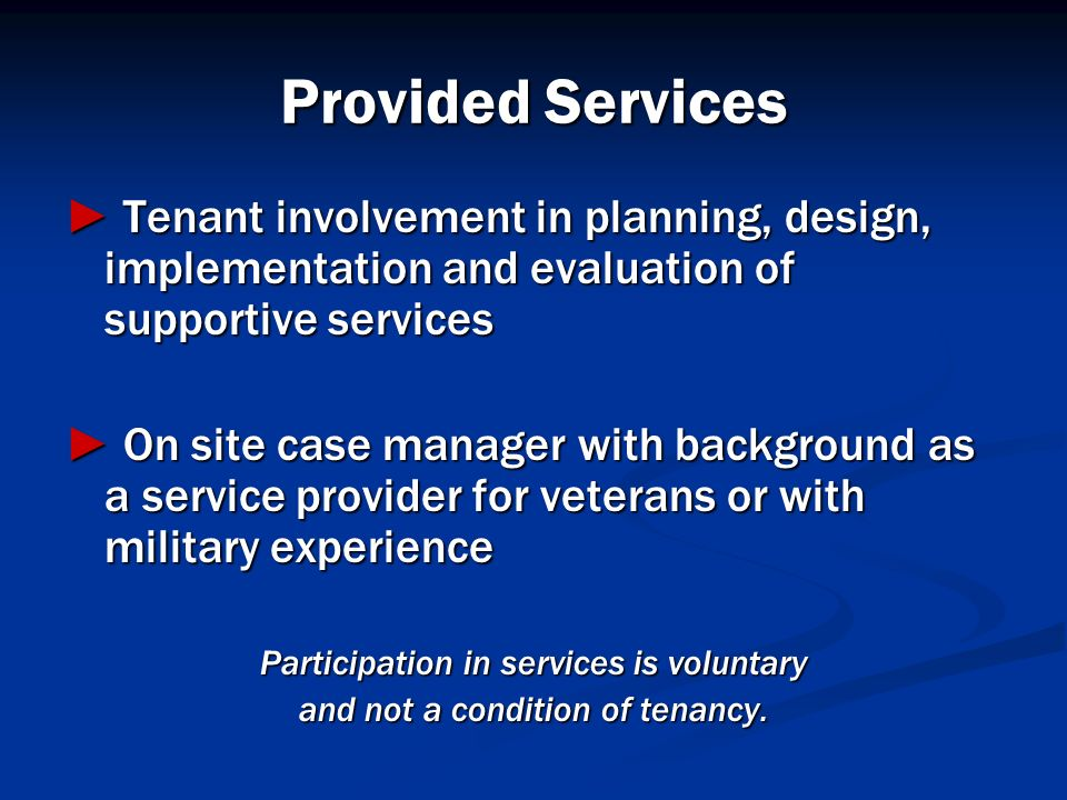 Provided Services ► Tenant involvement in planning, design, implementation and evaluation of supportive services.