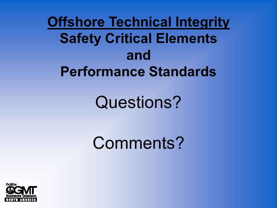 Offshore Technical Integrity Safety Critical Elements and Performance Standards