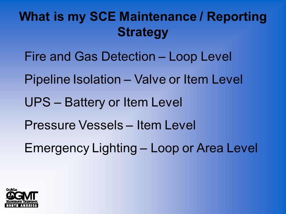 What is my SCE Maintenance / Reporting Strategy