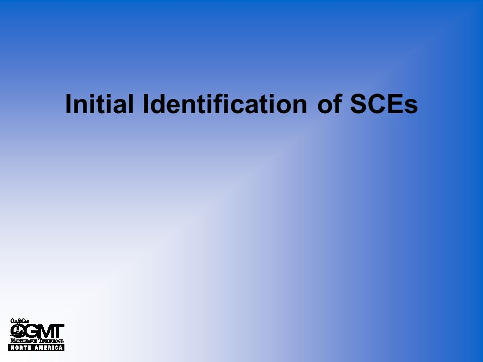 Initial Identification of SCEs
