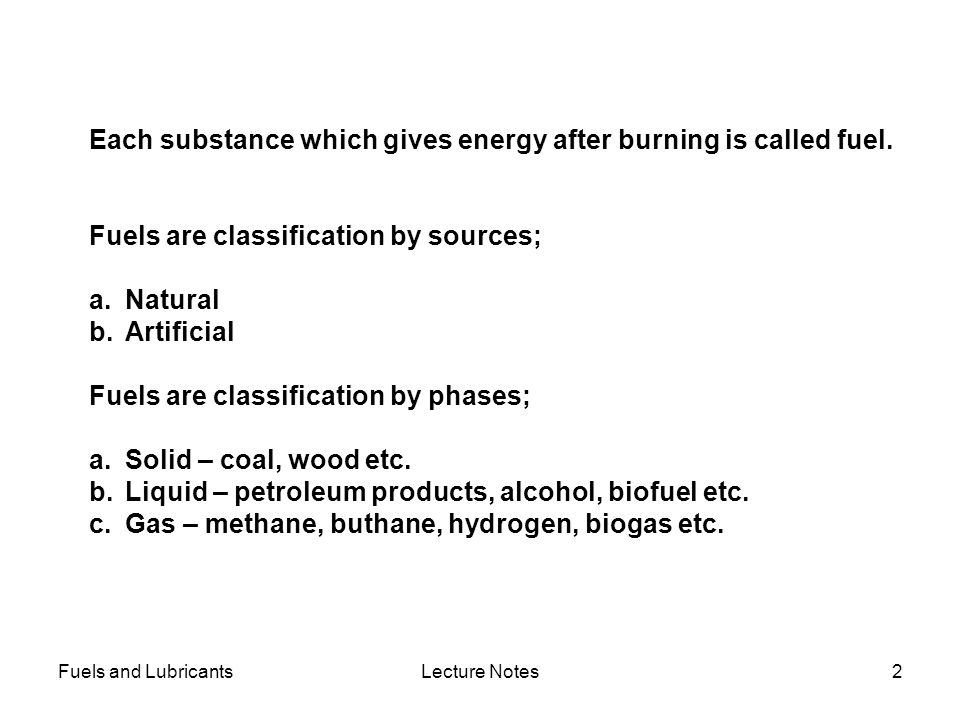 Each substance which gives energy after burning is called fuel.