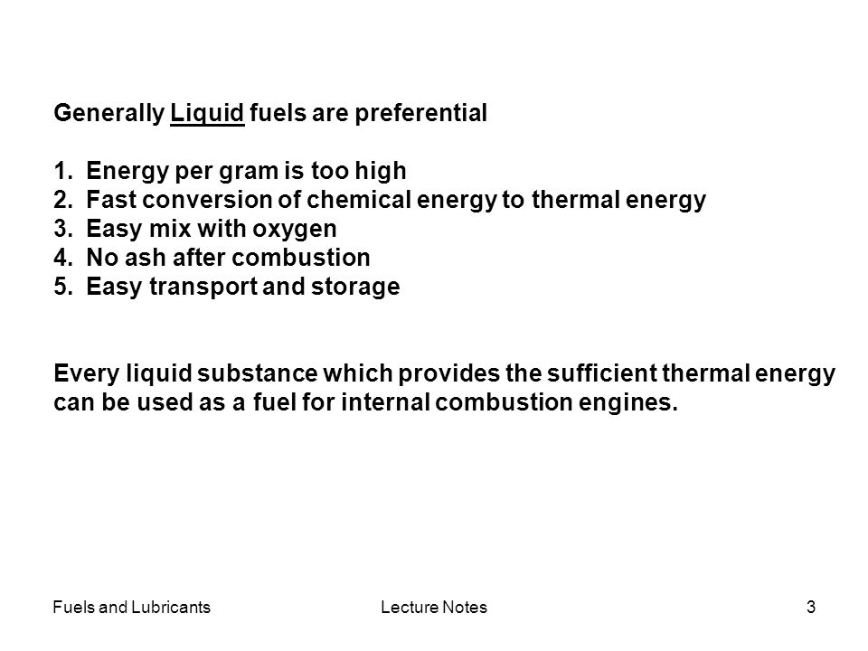 Generally Liquid fuels are preferential Energy per gram is too high