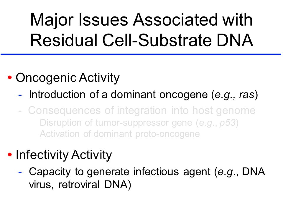 Major Issues Associated with Residual Cell-Substrate DNA