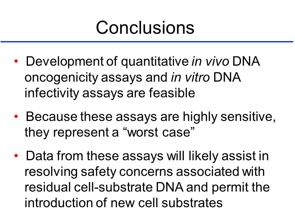 Conclusions • Development of quantitative in vivo DNA
