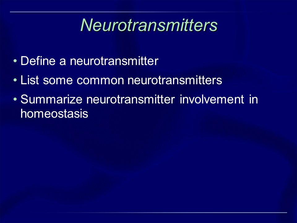 Neurotransmitters Define a neurotransmitter