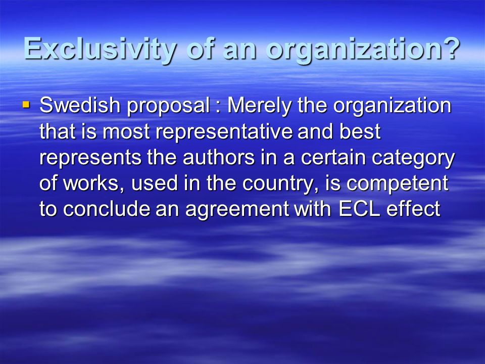 Exclusivity of an organization