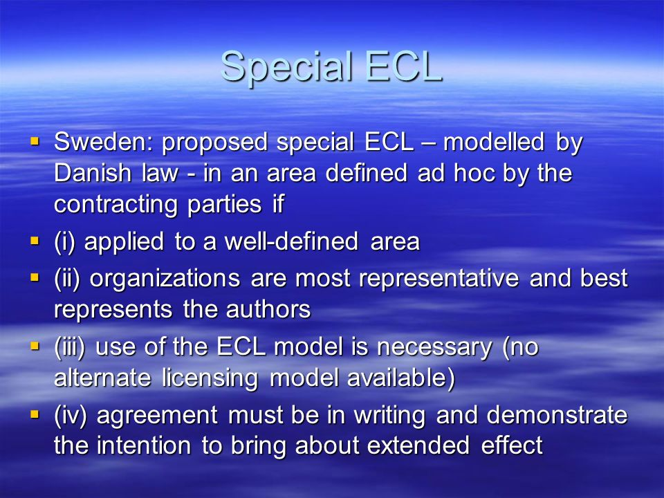 Special ECLSweden: proposed special ECL – modelled by Danish law - in an area defined ad hoc by the contracting parties if.