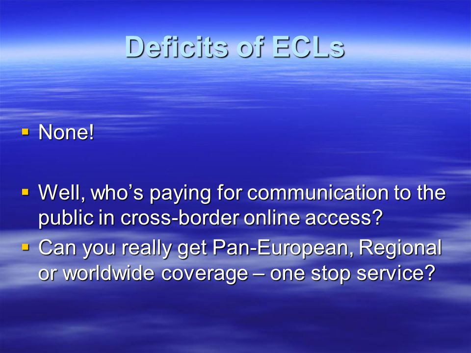 Deficits of ECLs None! Well, who's paying for communication to the public in cross-border online access