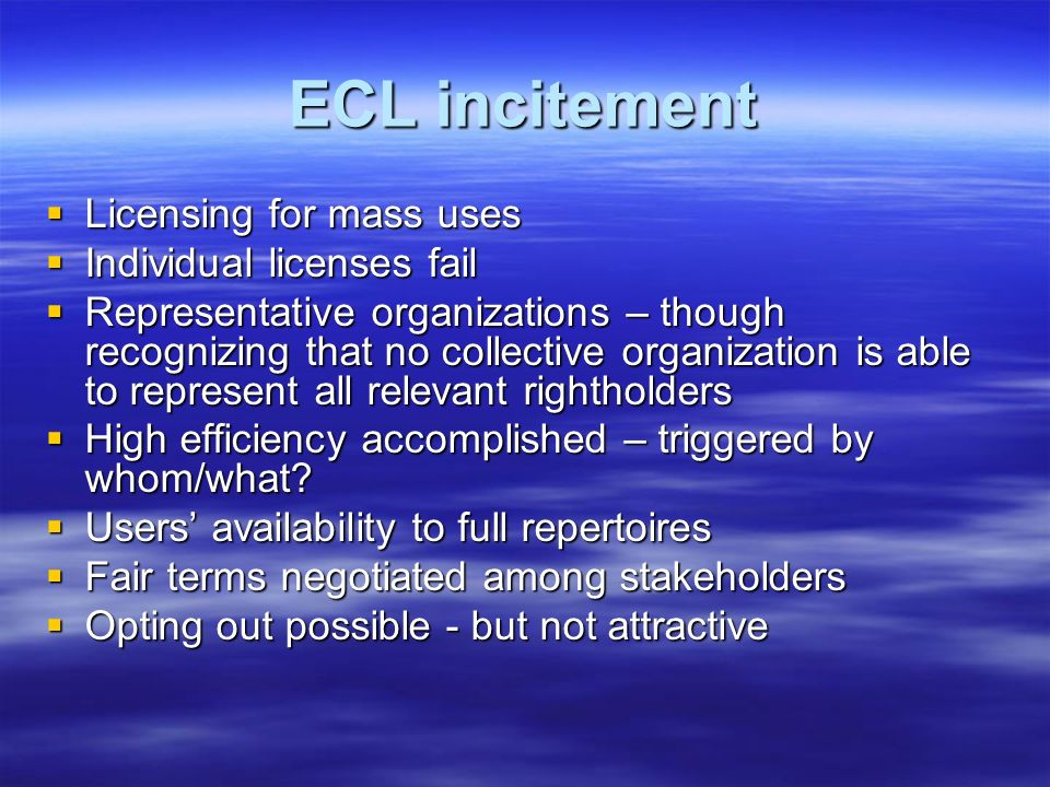 ECL incitement Licensing for mass uses Individual licenses fail