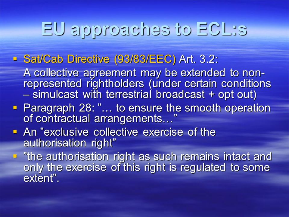 EU approaches to ECL:s Sat/Cab Directive (93/83/EEC) Art. 3.2: