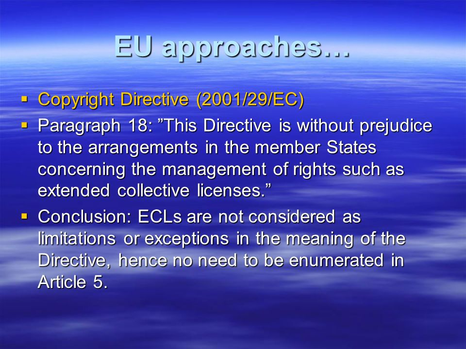 EU approaches… Copyright Directive (2001/29/EC)