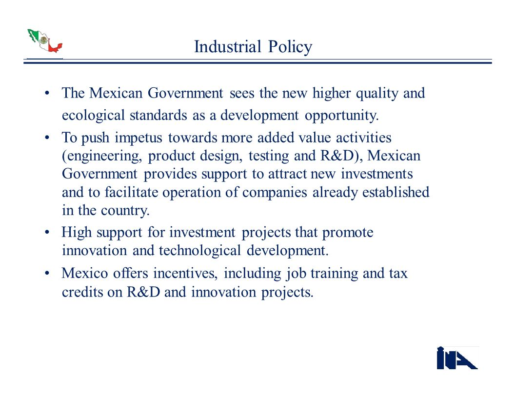 Industrial Policy • The Mexican Government sees the new higher quality and. ecological standards as a development opportunity.