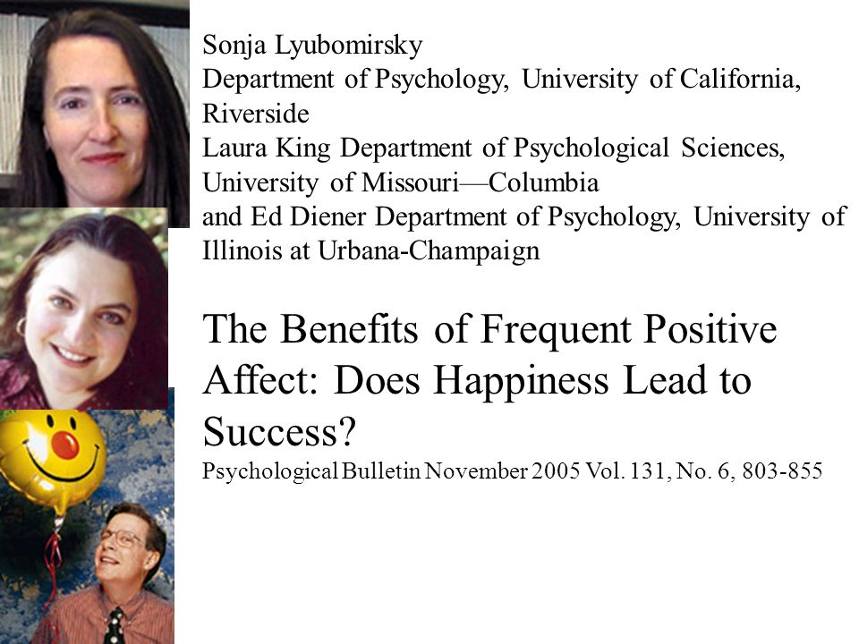 Sonja Lyubomirsky Department of Psychology, University of California, Riverside.