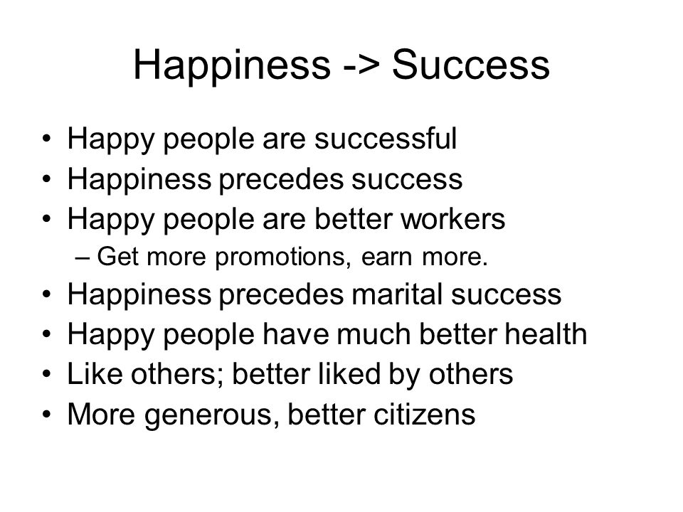 Happiness -> Success