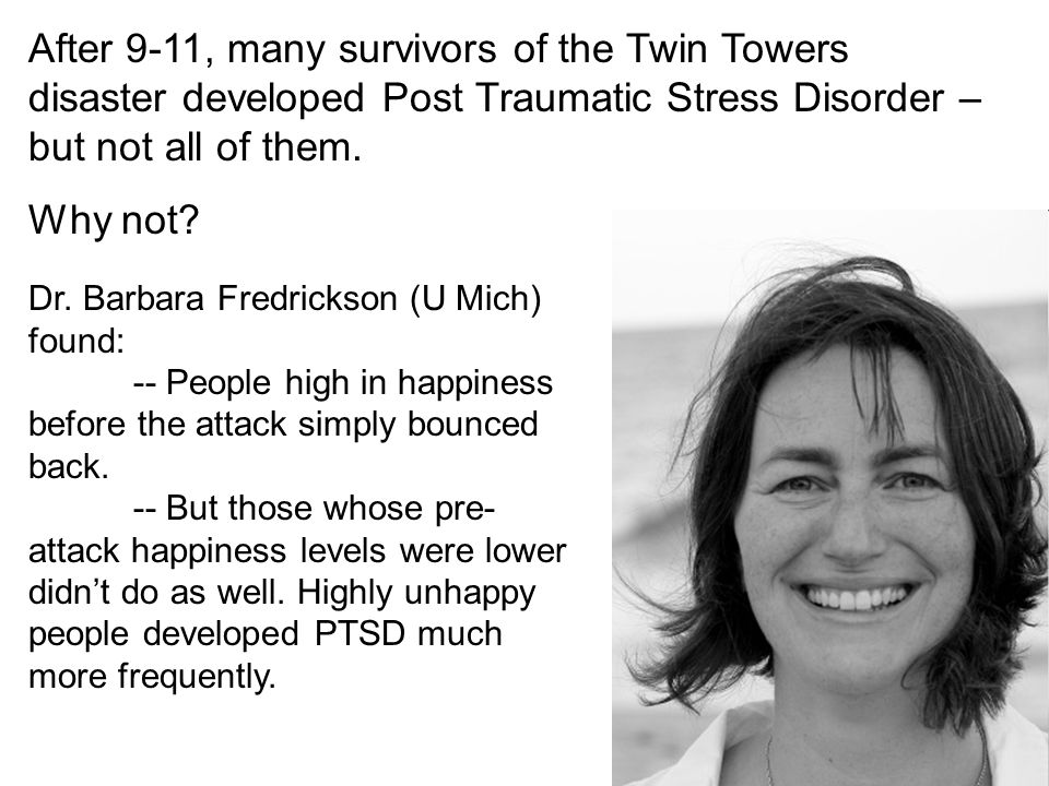 After 9-11, many survivors of the Twin Towers disaster developed Post Traumatic Stress Disorder – but not all of them.