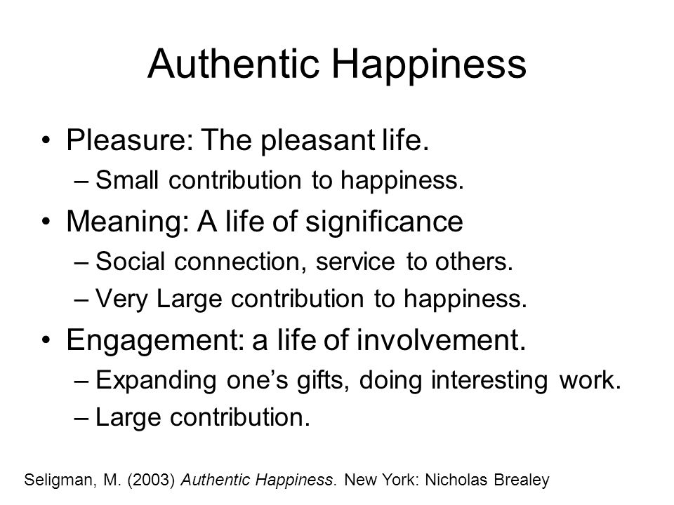 Authentic Happiness Pleasure: The pleasant life.