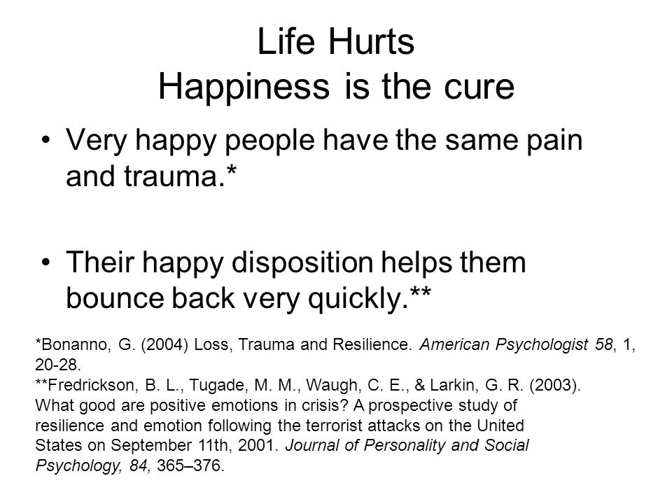 Life Hurts Happiness is the cure