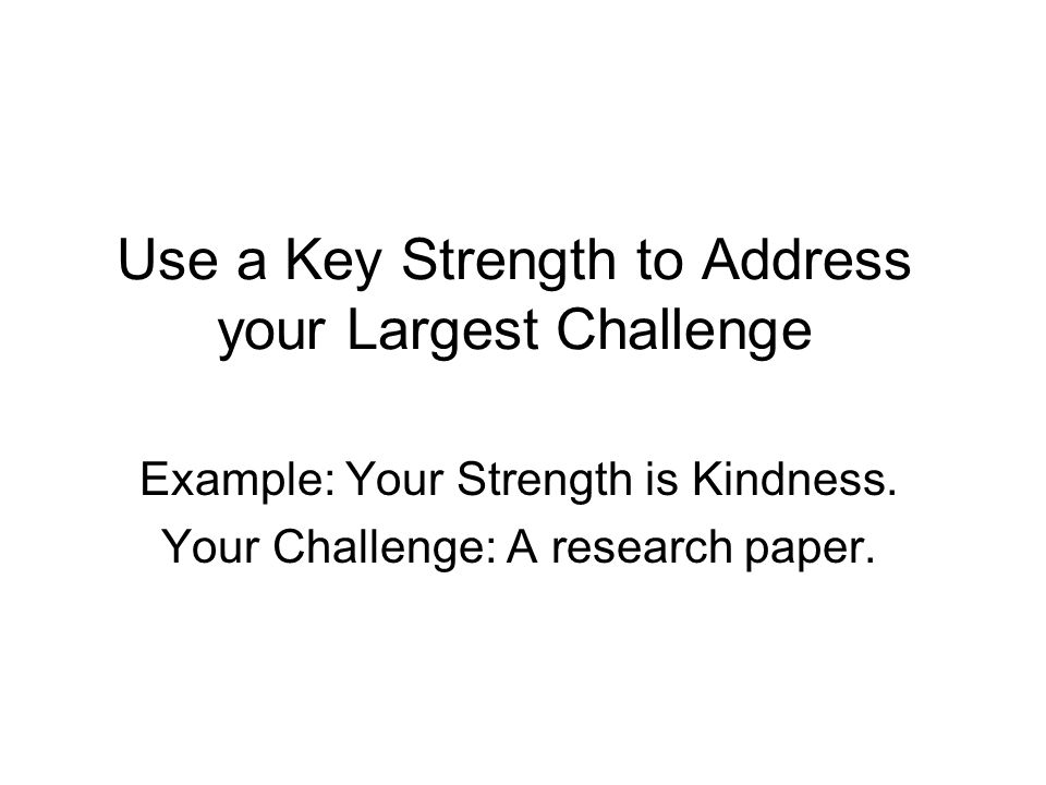 Use a Key Strength to Address your Largest Challenge