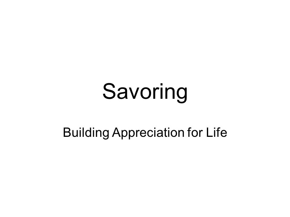 Building Appreciation for Life