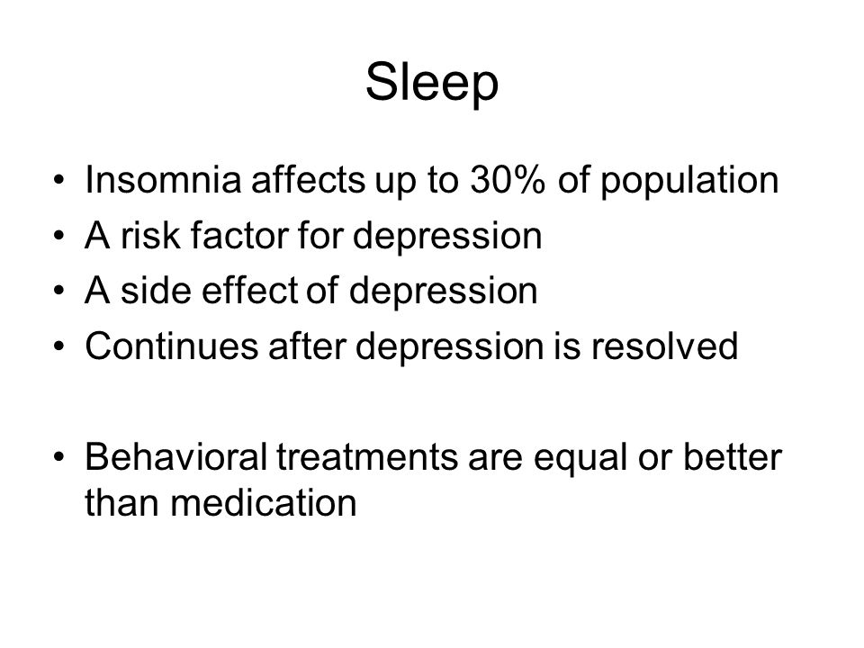 Sleep Insomnia affects up to 30% of population