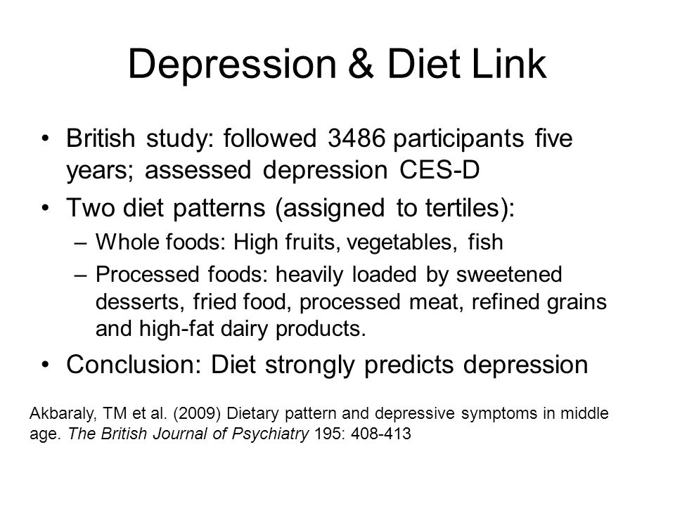 Depression & Diet Link British study: followed 3486 participants five years; assessed depression CES-D.